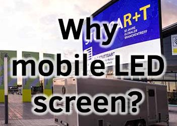Why to choose mobile LED screen?